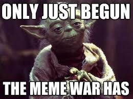 Lasset den Meme-War beginnen!